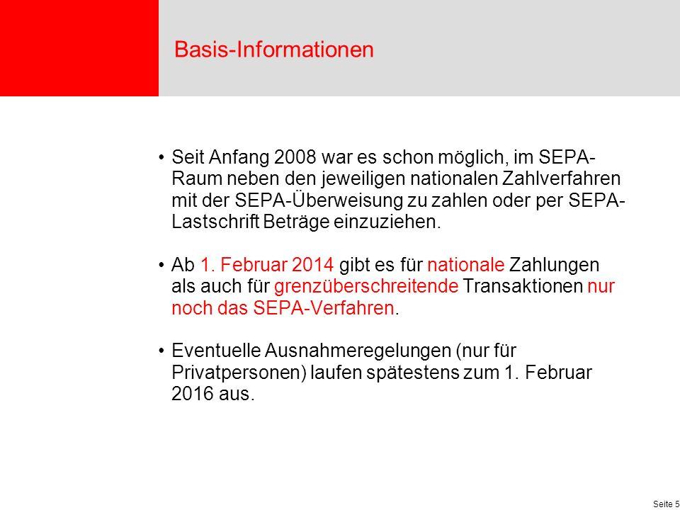 Seite 5 Seit Anfang 2008 war es schon möglich, im SEPA- Raum neben den jeweiligen nationalen Zahlverfahren mit der SEPA-Überweisung zu zahlen oder per SEPA- Lastschrift Beträge einzuziehen.