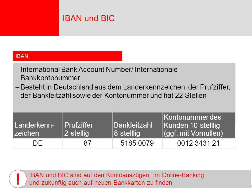 Seite 7 IBAN –International Bank Account Number/ Internationale Bankkontonummer –Besteht in Deutschland aus dem Länderkennzeichen, der Prüfziffer, der Bankleitzahl sowie der Kontonummer und hat 22 Stellen Länderkenn- zeichen Prüfziffer 2-stellig Bankleitzahl 8-stelllig Kontonummer des Kunden 10-stelllig (ggf.