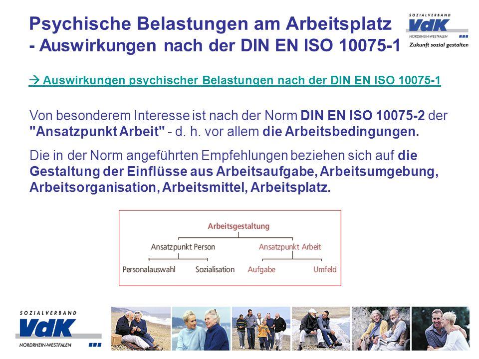 Psychische Belastungen am Arbeitsplatz - Auswirkungen nach der DIN EN ISO 10075-1 Auswirkungen psychischer Belastungen nach der DIN EN ISO 10075-1 Von