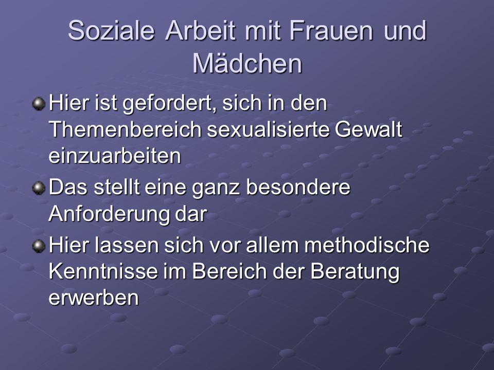 Hier ist gefordert, sich in den Themenbereich sexualisierte Gewalt einzuarbeiten Das stellt eine ganz besondere Anforderung dar Hier lassen sich vor a