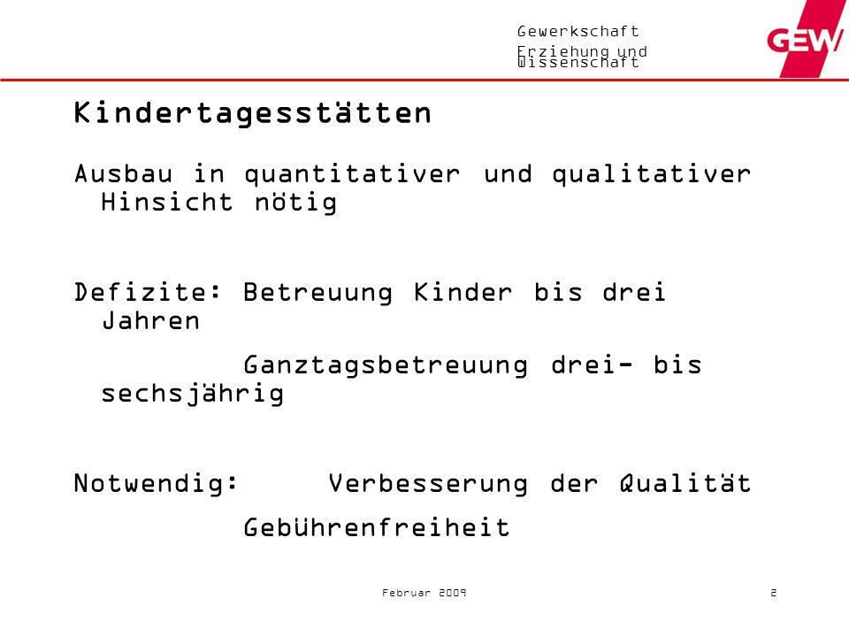 Gewerkschaft Erziehung und Wissenschaft Februar 200912 Hochschulausbildung (2) Jährlicher Investitionsbedarf ca.
