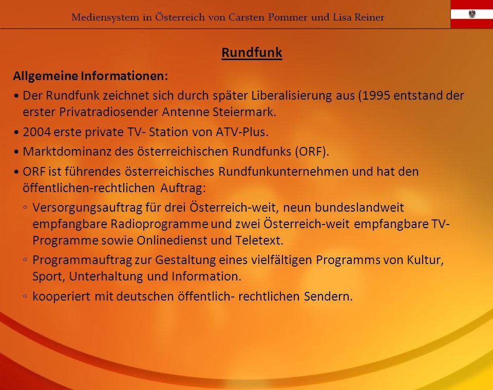 Allgemeine Informationen: Der Rundfunk zeichnet sich durch später Liberalisierung aus (1995 entstand der erster Privatradiosender Antenne Steiermark.