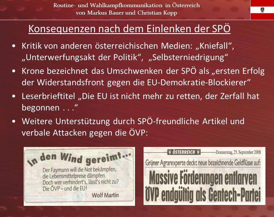 Kritik von anderen österreichischen Medien: Kniefall, Unterwerfungsakt der Politik, Selbsterniedrigung Krone bezeichnet das Umschwenken der SPÖ als er