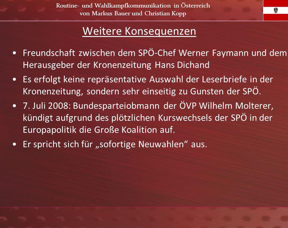 Weitere Konsequenzen Freundschaft zwischen dem SPÖ-Chef Werner Faymann und dem Herausgeber der Kronenzeitung Hans Dichand Es erfolgt keine repräsentat