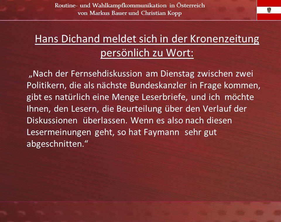 Hans Dichand meldet sich in der Kronenzeitung persönlich zu Wort: Nach der Fernsehdiskussion am Dienstag zwischen zwei Politikern, die als nächste Bun
