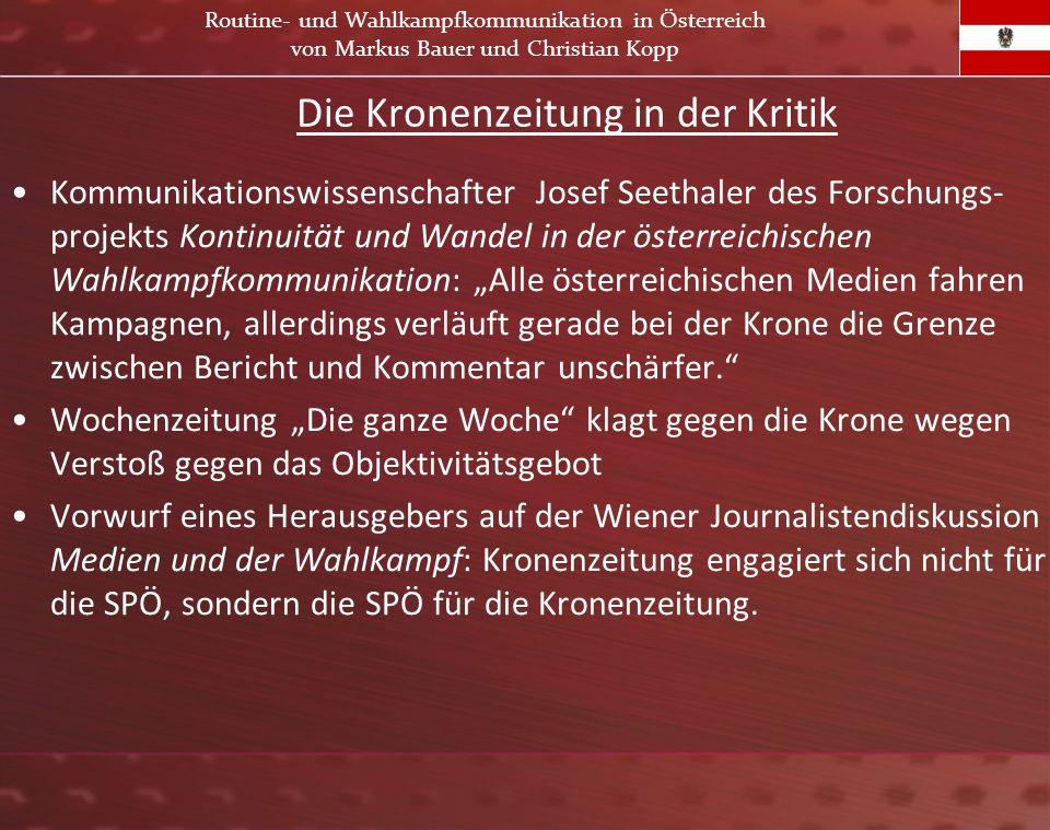 Die Kronenzeitung in der Kritik Kommunikationswissenschafter Josef Seethaler des Forschungs- projekts Kontinuität und Wandel in der österreichischen W