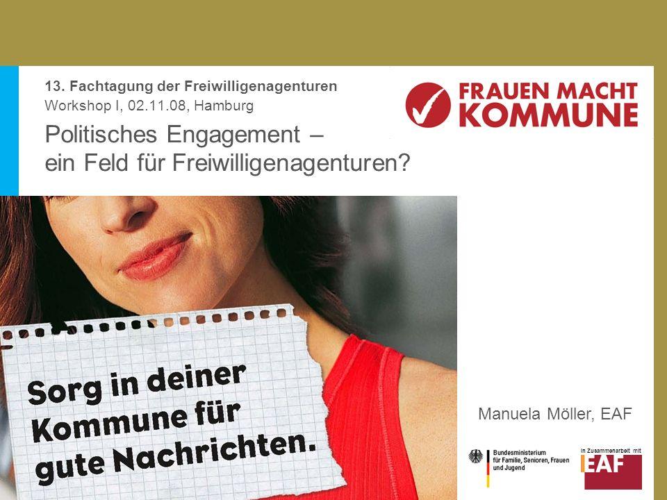 In Zusammenarbeit mit Politisches Engagement – ein Feld für Freiwilligenagenturen? 13. Fachtagung der Freiwilligenagenturen Workshop I, 02.11.08, Hamb
