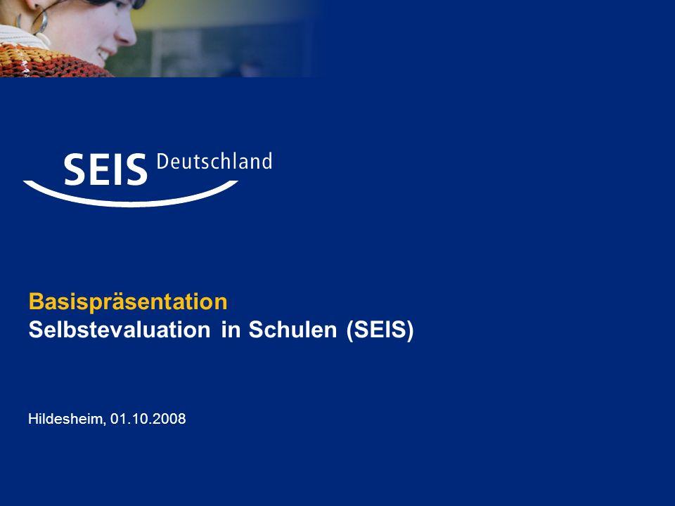 Basispräsentation Selbstevaluation in Schulen (SEIS) Hildesheim, 01.10.2008