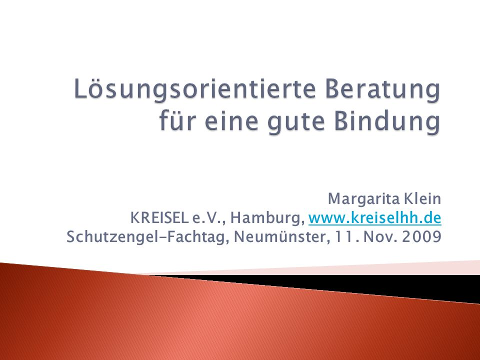 Margarita Klein KREISEL e.V., Hamburg, www.kreiselhh.dewww.kreiselhh.de Schutzengel-Fachtag, Neumünster, 11. Nov. 2009