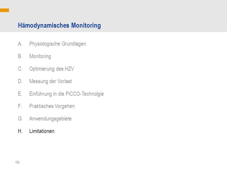 152 Hämodynamisches Monitoring A.Physiologische Grundlagen B.Monitoring C.Optimierung des HZV D.Messung der Vorlast E.Einführung in die PiCCO-Technolg
