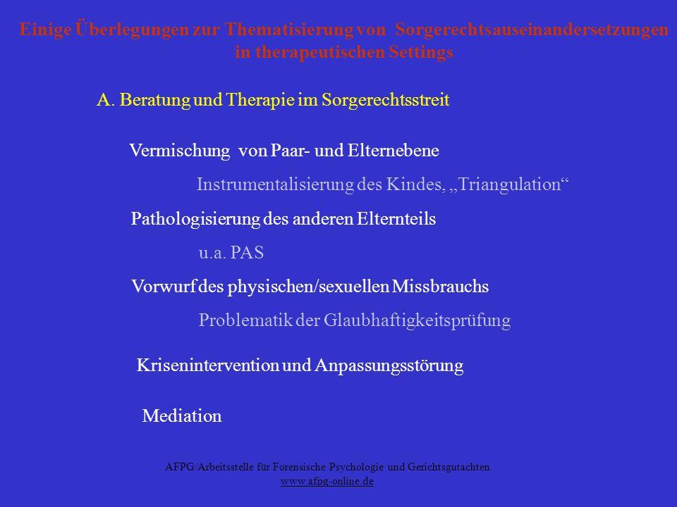 AFPG/Arbeitsstelle für Forensische Psychologie und Gerichtsgutachten www.afpg-online.de Einige Überlegungen zur Thematisierung von Sorgerechtsauseinan
