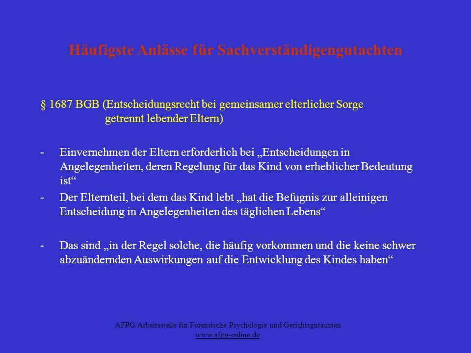 AFPG/Arbeitsstelle für Forensische Psychologie und Gerichtsgutachten www.afpg-online.de Häufigste Anlässe für Sachverständigengutachten § 1687 BGB (En