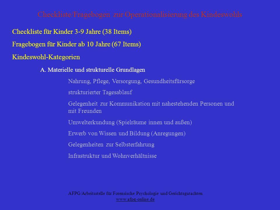 AFPG/Arbeitsstelle für Forensische Psychologie und Gerichtsgutachten www.afpg-online.de Checkliste/Fragebogen zur Operationalisierung des Kindeswohls Fortsetzung B.