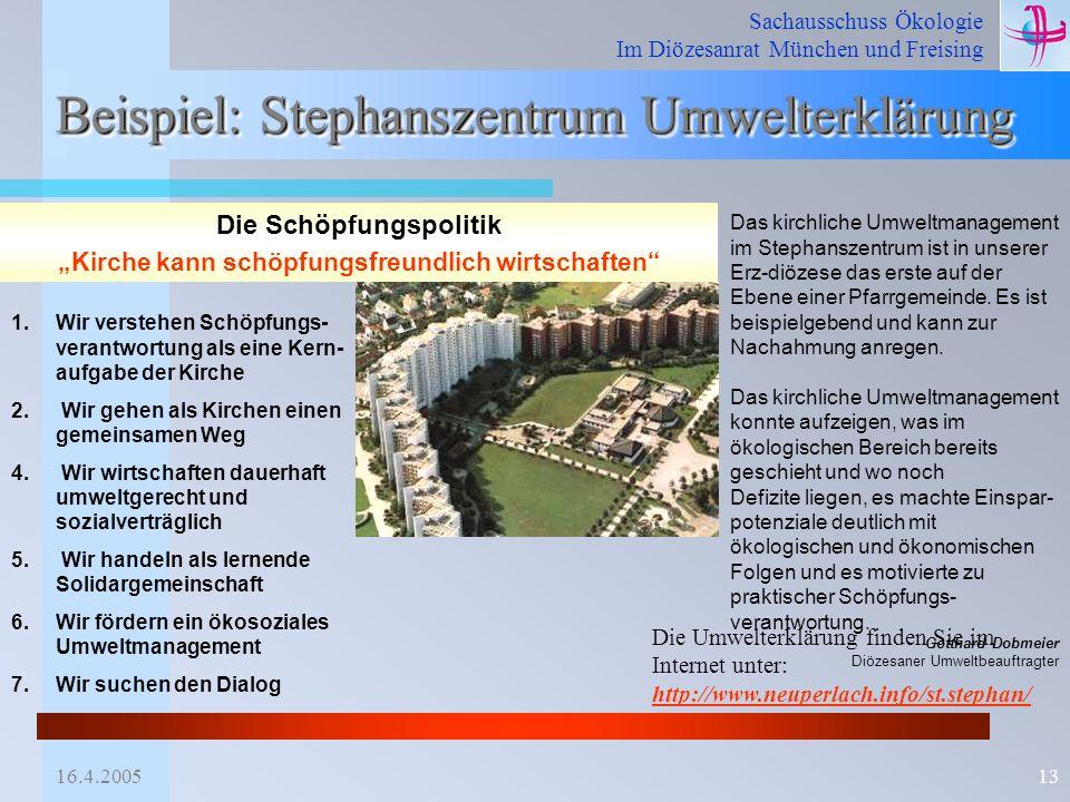 Sachausschuss Ökologie Im Diözesanrat München und Freising 16.4.200513 Beispiel: Stephanszentrum Umwelterklärung 1. Wir verstehen Schöpfungs- verantwo