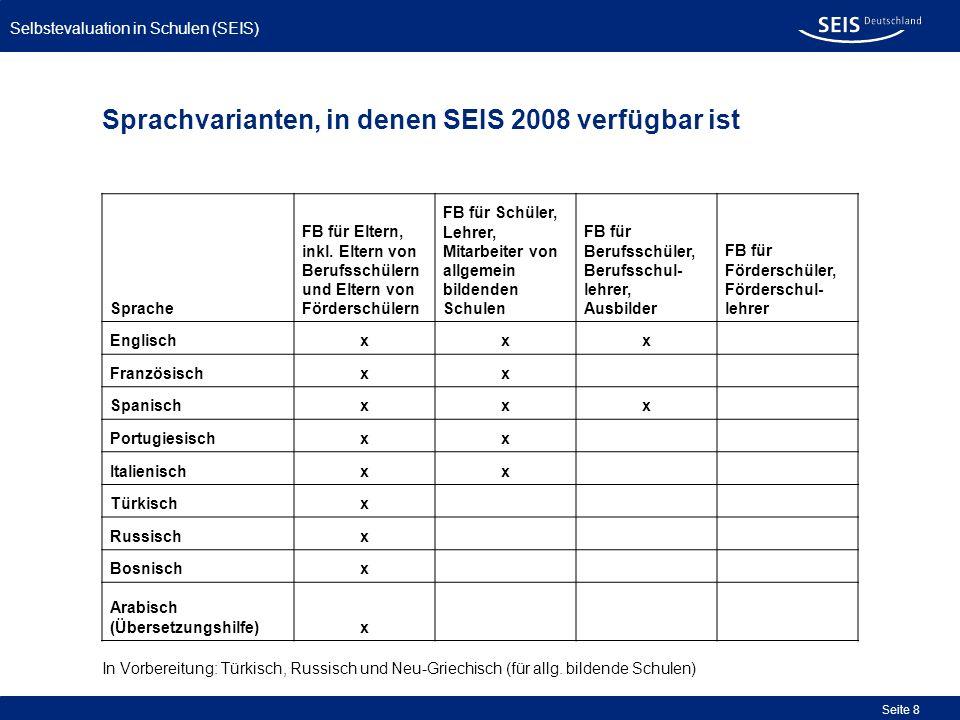 Selbstevaluation in Schulen (SEIS) Seite 8 Sprache FB für Eltern, inkl. Eltern von Berufsschülern und Eltern von Förderschülern FB für Schüler, Lehrer