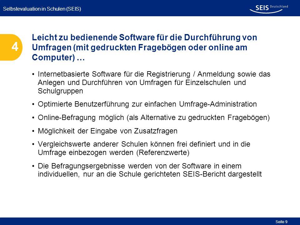 Selbstevaluation in Schulen (SEIS) Seite 9 Internetbasierte Software für die Registrierung / Anmeldung sowie das Anlegen und Durchführen von Umfragen