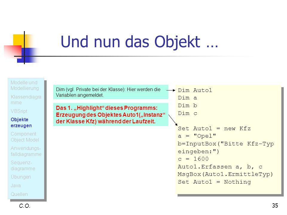 35 Und nun das Objekt … C.O. Dim (vgl. Private bei der Klasse): Hier werden die Variablen angemeldet. Dim Auto1 Dim a Dim b Dim c Set Auto1 = new Kfz