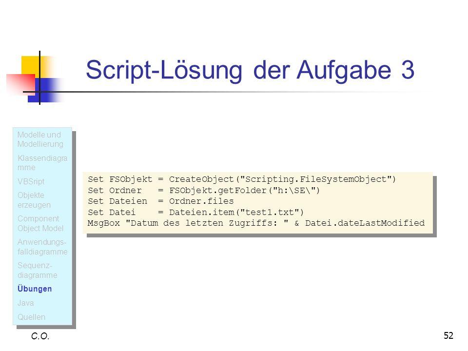 52 Script-Lösung der Aufgabe 3 C.O. Set FSObjekt = CreateObject(