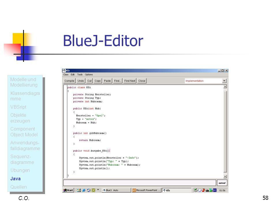 58 BlueJ-Editor C.O. Modelle und Modellierung Klassendiagra mme VBSript Objekte erzeugen Component Object Model Anwendungs- falldiagramme Sequenz- dia