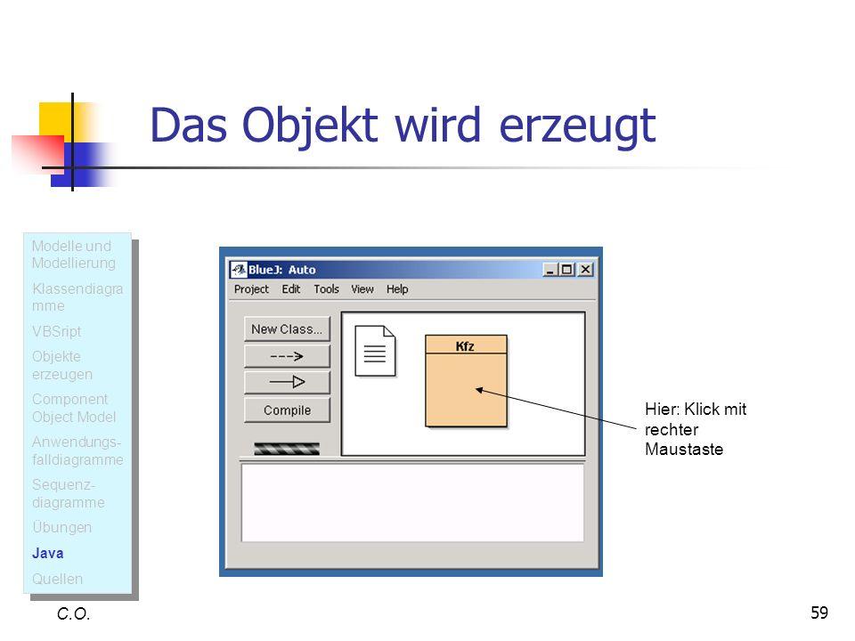 59 C.O. Modelle und Modellierung Klassendiagra mme VBSript Objekte erzeugen Component Object Model Anwendungs- falldiagramme Sequenz- diagramme Übunge