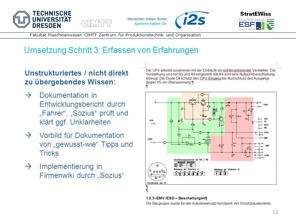 12 Fakultät Maschinenwesen CIMTT Zentrum für Produktionstechnik und Organisation Umsetzung Schritt 3: Erfassen von Erfahrungen 12 Unstrukturiertes / n
