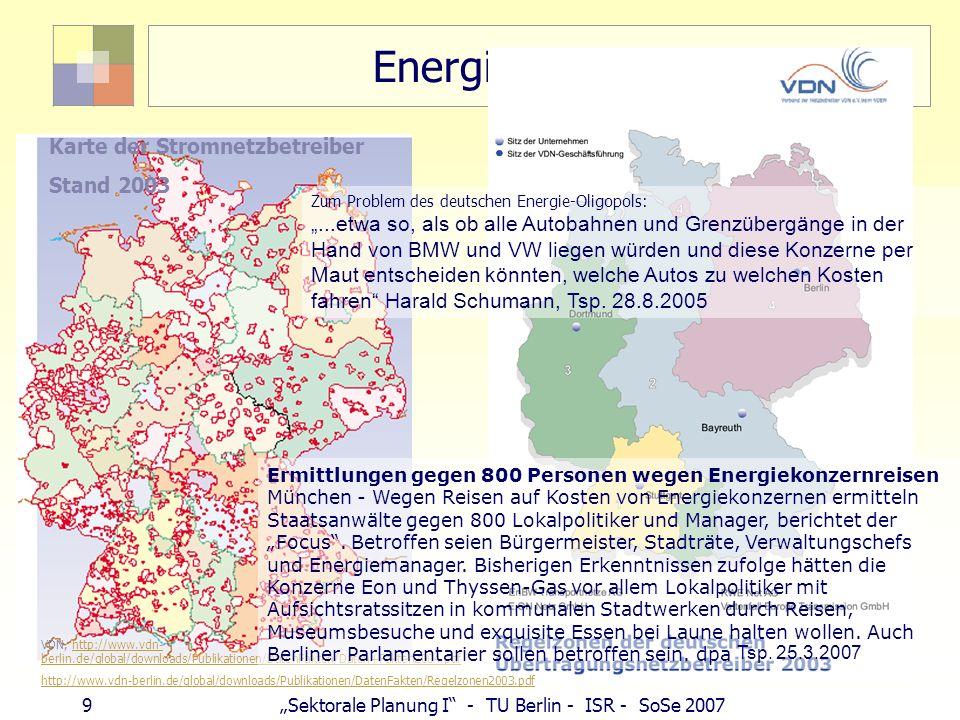 9 Sektorale Planung I - TU Berlin - ISR - SoSe 2007 Energieverteilung VDN, http://www.vdn- berlin.de/global/downloads/Publikationen/DatenFakten/Daten+