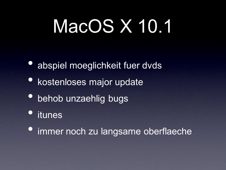 MacOS X 10.1 abspiel moeglichkeit fuer dvds kostenloses major update behob unzaehlig bugs itunes immer noch zu langsame oberflaeche