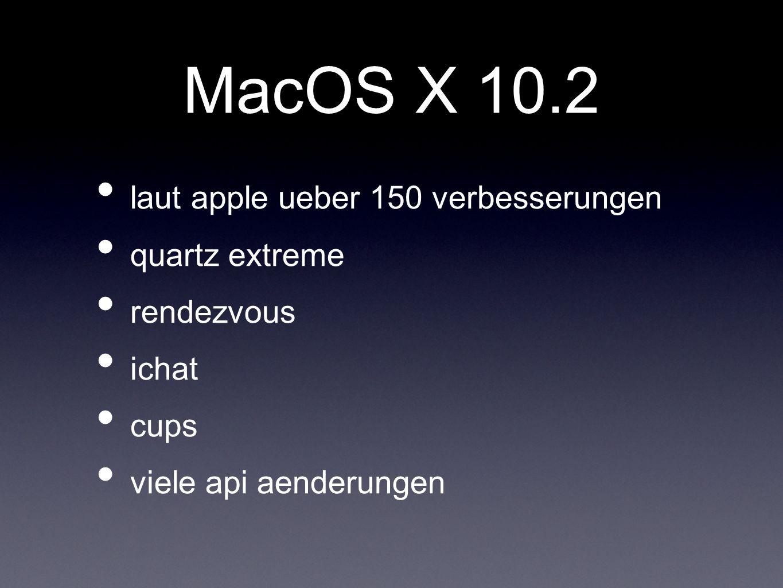 MacOS X 10.2 laut apple ueber 150 verbesserungen quartz extreme rendezvous ichat cups viele api aenderungen
