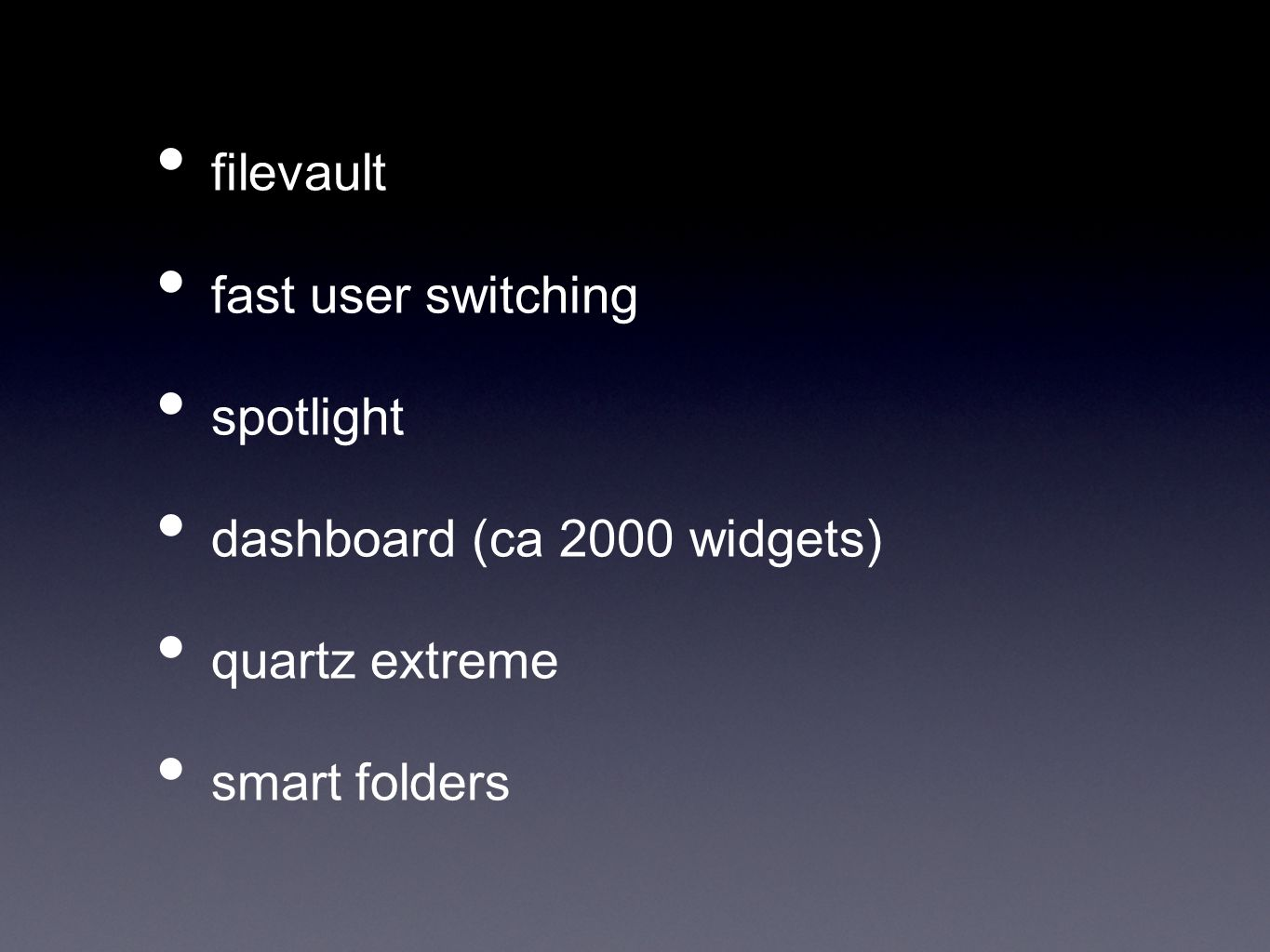 filevault fast user switching spotlight dashboard (ca 2000 widgets) quartz extreme smart folders