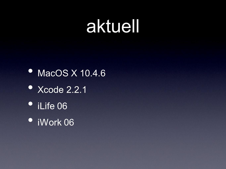 MacOS X 10.4.6 Xcode 2.2.1 iLife 06 iWork 06 aktuell
