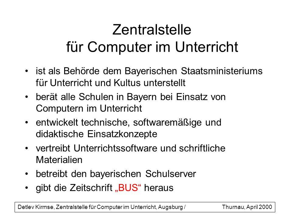 Zentralstelle für Computer im Unterricht ist als Behörde dem Bayerischen Staatsministeriums für Unterricht und Kultus unterstellt berät alle Schulen i