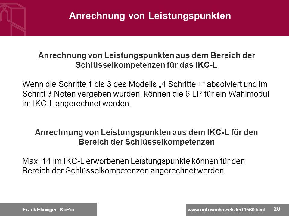 www.uni-osnabrueck.de/11560.html Frank Ehninger - KoPro 20 Anrechnung von Leistungspunkten Frank Ehninger - KoPro Anrechnung von Leistungspunkten aus