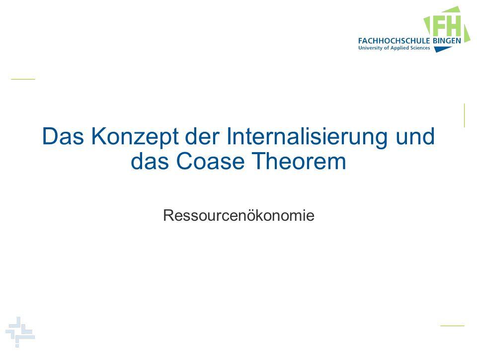 Das Konzept der Internalisierung und das Coase Theorem Ressourcenökonomie