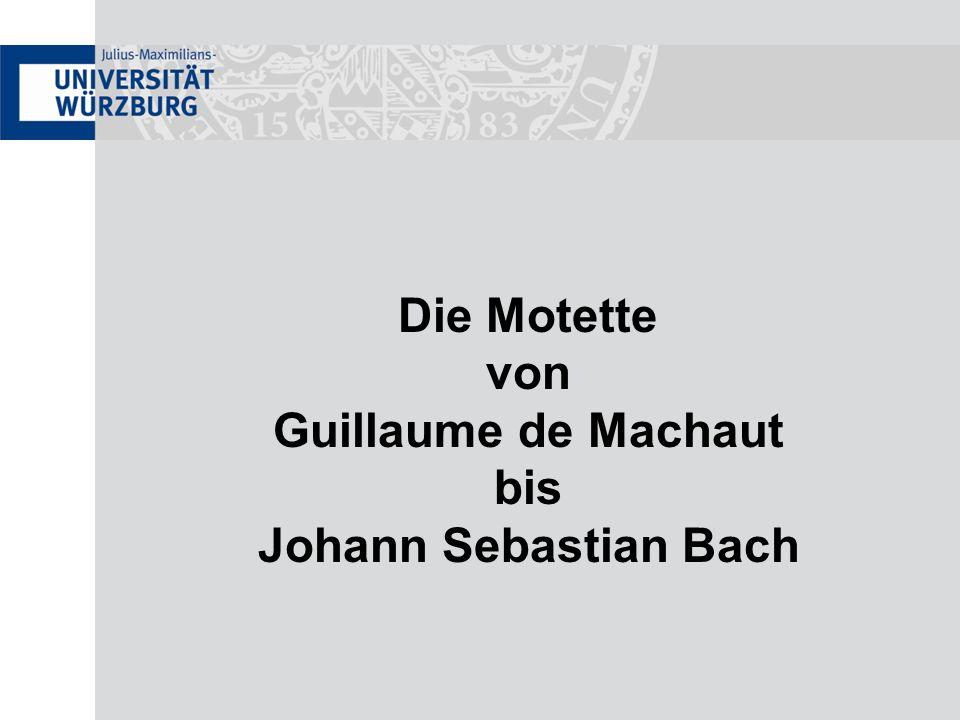 Die Motette von Guillaume de Machaut bis Johann Sebastian Bach