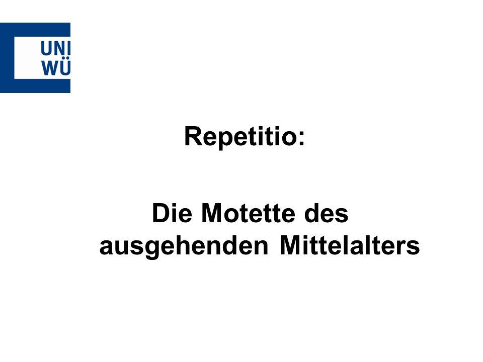 Repetitio: Die Motette des ausgehenden Mittelalters
