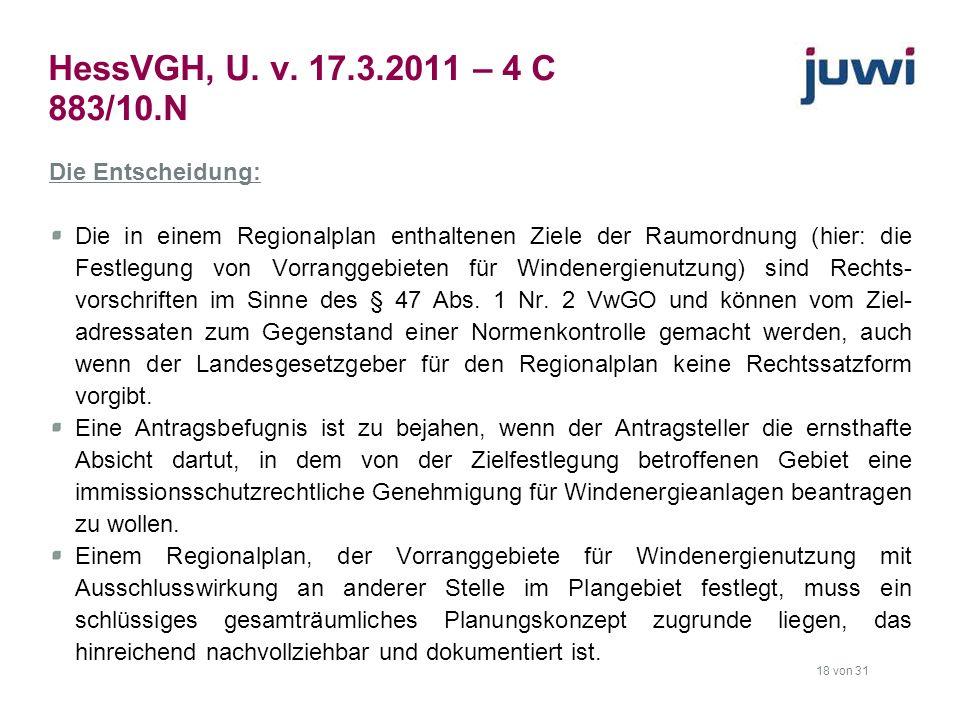 18 von 31 HessVGH, U. v. 17.3.2011 – 4 C 883/10.N Die Entscheidung: Die in einem Regionalplan enthaltenen Ziele der Raumordnung (hier: die Festlegung