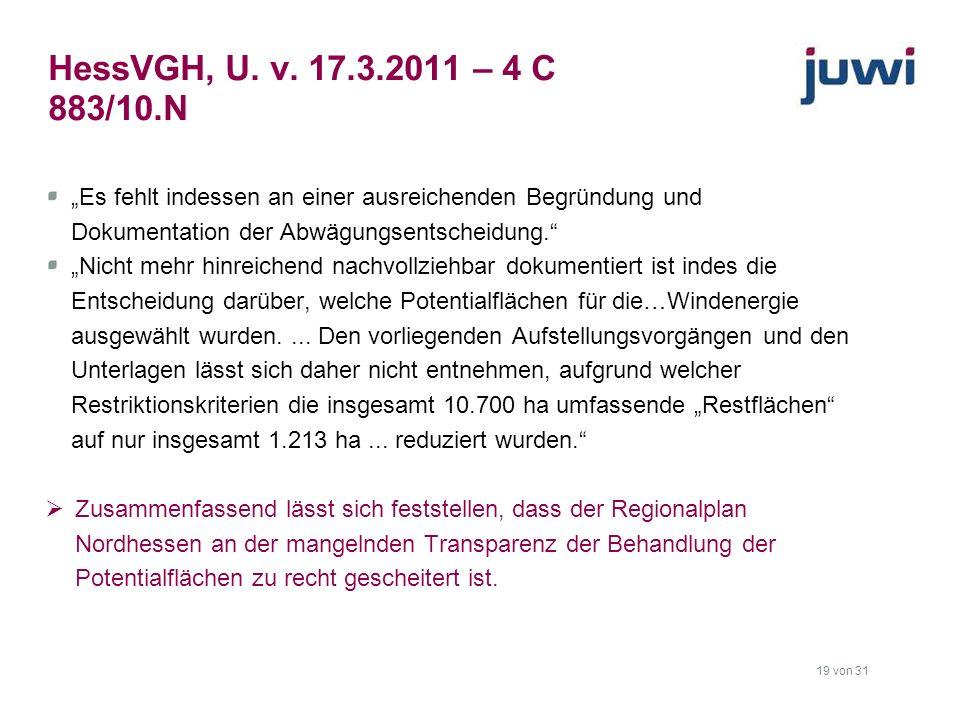 19 von 31 HessVGH, U. v. 17.3.2011 – 4 C 883/10.N Es fehlt indessen an einer ausreichenden Begründung und Dokumentation der Abwägungsentscheidung. Nic