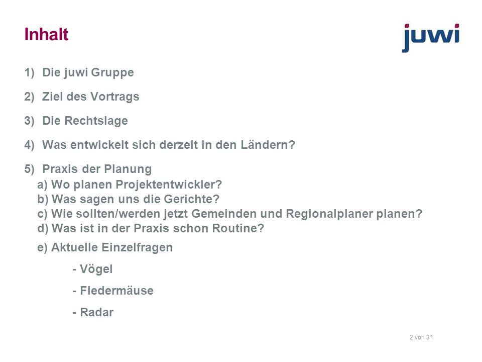 2 von 31 Inhalt 1)Die juwi Gruppe 2)Ziel des Vortrags 3)Die Rechtslage 4)Was entwickelt sich derzeit in den Ländern? 5)Praxis der Planung a) Wo planen