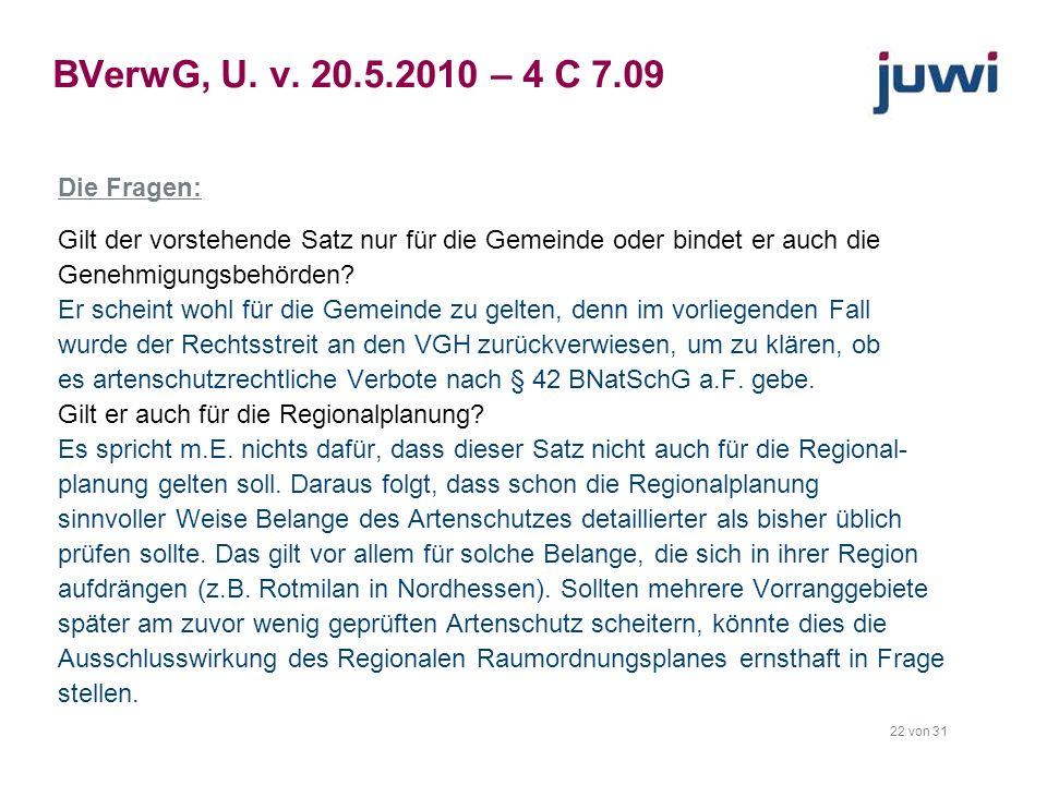 22 von 31 BVerwG, U. v. 20.5.2010 – 4 C 7.09 Die Fragen: Gilt der vorstehende Satz nur für die Gemeinde oder bindet er auch die Genehmigungsbehörden?