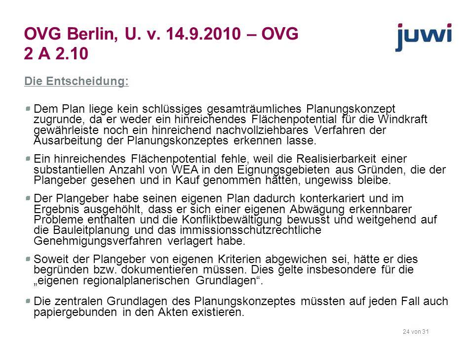 24 von 31 OVG Berlin, U. v. 14.9.2010 – OVG 2 A 2.10 Die Entscheidung: Dem Plan liege kein schlüssiges gesamträumliches Planungskonzept zugrunde, da e