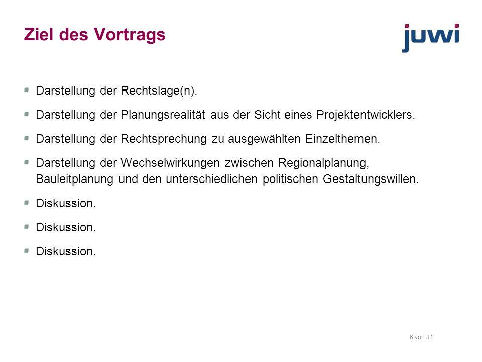 6 von 31 Ziel des Vortrags Darstellung der Rechtslage(n). Darstellung der Planungsrealität aus der Sicht eines Projektentwicklers. Darstellung der Rec