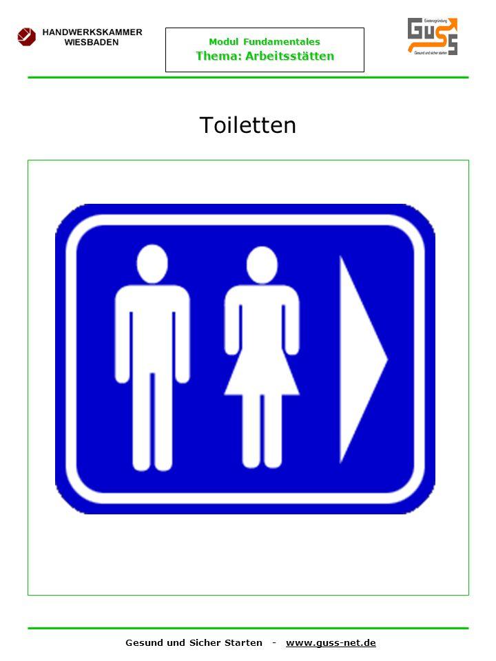 Gesund und Sicher Starten - www.guss-net.de Modul Fundamentales Thema: Arbeitsstätten Toiletten