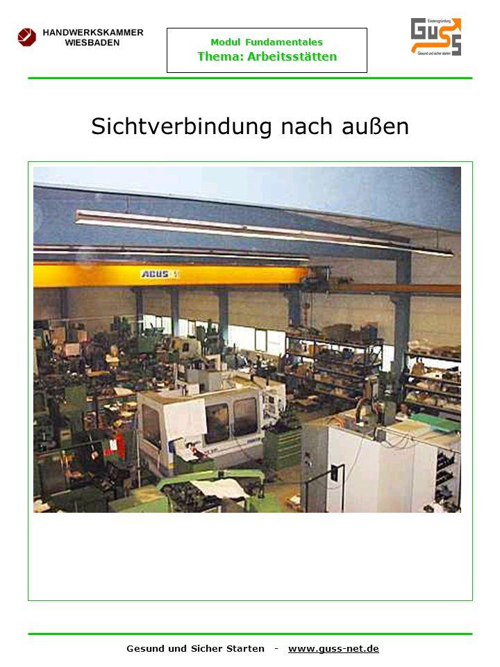 Gesund und Sicher Starten - www.guss-net.de Modul Fundamentales Thema: Arbeitsstätten Sichtverbindung nach außen