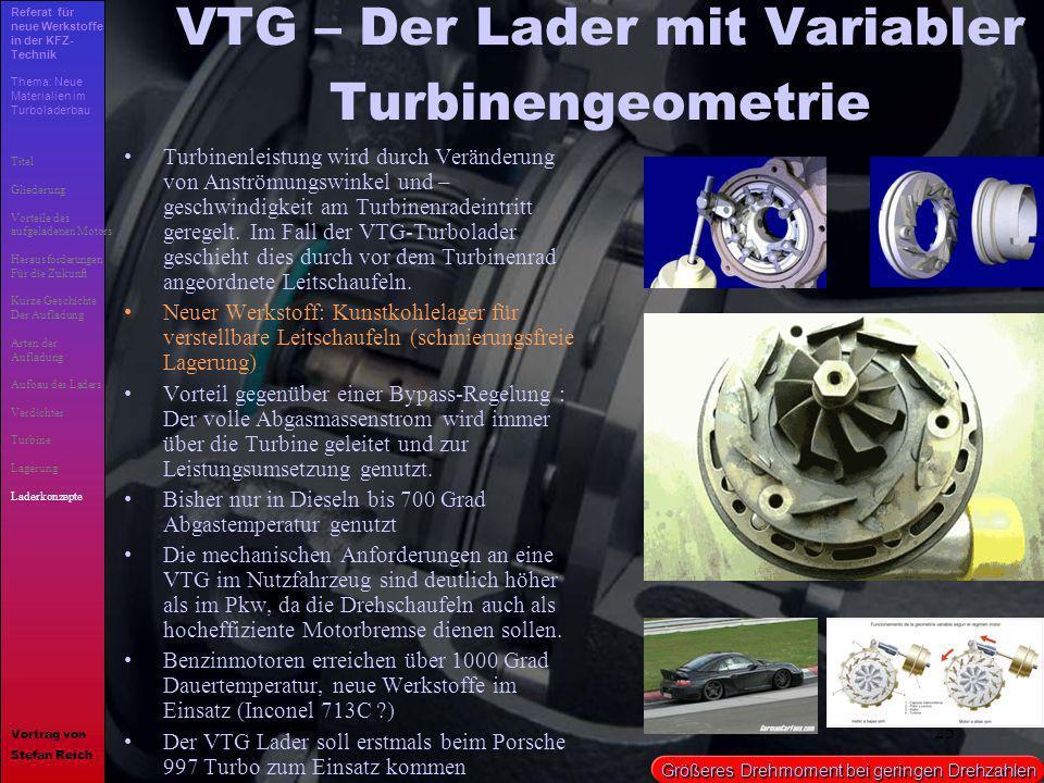 25 VTG – Der Lader mit Variabler Turbinengeometrie Turbinenleistung wird durch Veränderung von Anströmungswinkel und – geschwindigkeit am Turbinenrade