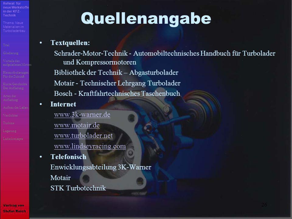 26 Quellenangabe Textquellen: Schrader-Motor-Technik - Automobiltechnisches Handbuch für Turbolader und Kompressormotoren Bibliothek der Technik – Abg