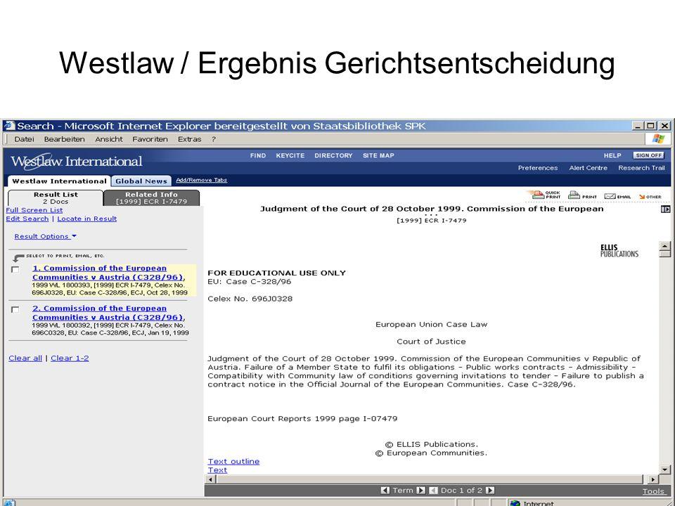 Westlaw / fachliches Browsing EU-Recht Ein fachliches Browsing ist in der Datenbank Westlaw International nicht möglich.