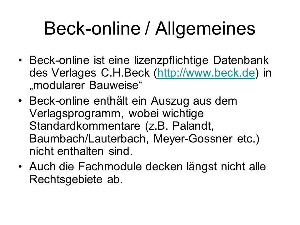 Beck-online /Fachmodule Kein eigenes Fachmodul Europarecht Kein eigenes Gesetzesmodul Europarecht Kein Kommentarmodul Europarecht Im Zeitschriftenmodul lediglich EuZW plus