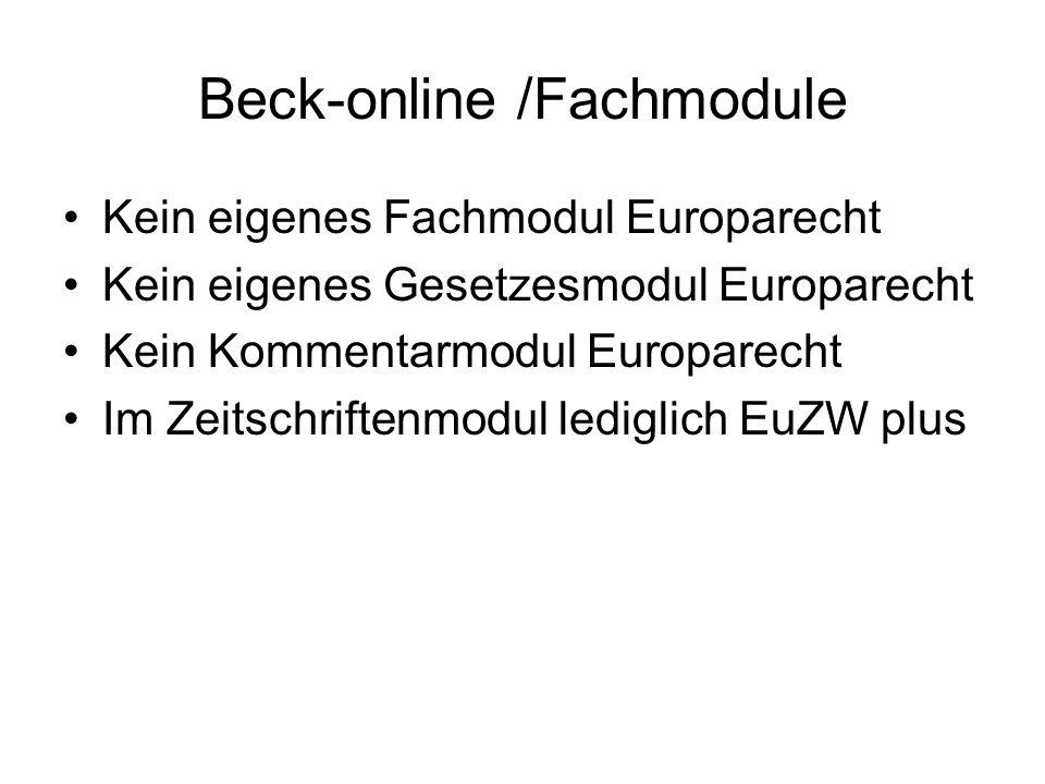 Beck-online / Register Unter dem Register Gesetze gibt es in der Sammlung Becksche Gesetze Digital einen Unterpunkt EU Recht.