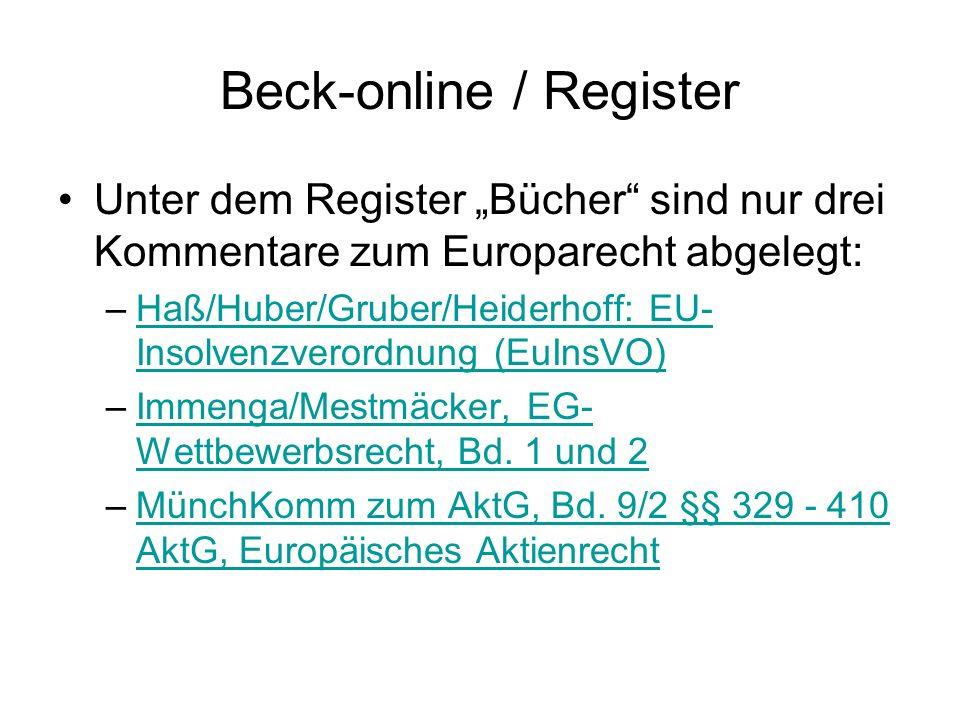 Beck-online / Register Im Register Zeitschriften ist nur eine rein europarechtlich orientierte Zeitschrift zu finden: –EuZW - Europ.