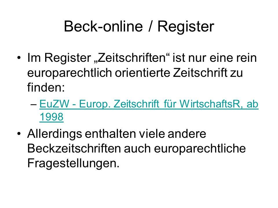 Beck-online / Register Unter dem Register Rechtsprechung werden auch aktuelle Entscheidungen des EuGH angezeigt: –EuGH v.